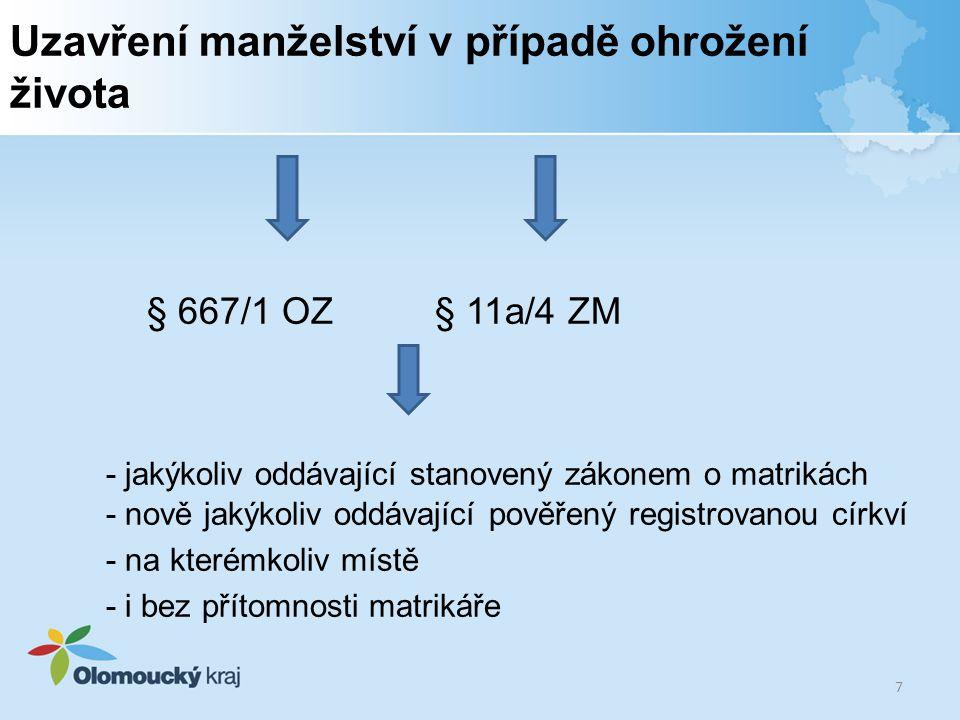 Osoby oddávající v zahraničí - § 41/1 b ZM -velitel námořního plavidla plujícího pod vlajkou ČR -velitel letadla zapsaného v leteckém rejstříku v ČR -velitel vojenské jednotky v zahraničí (jen v tom případě, pokud jeden ze snoubenců je občanem ČR ) 8