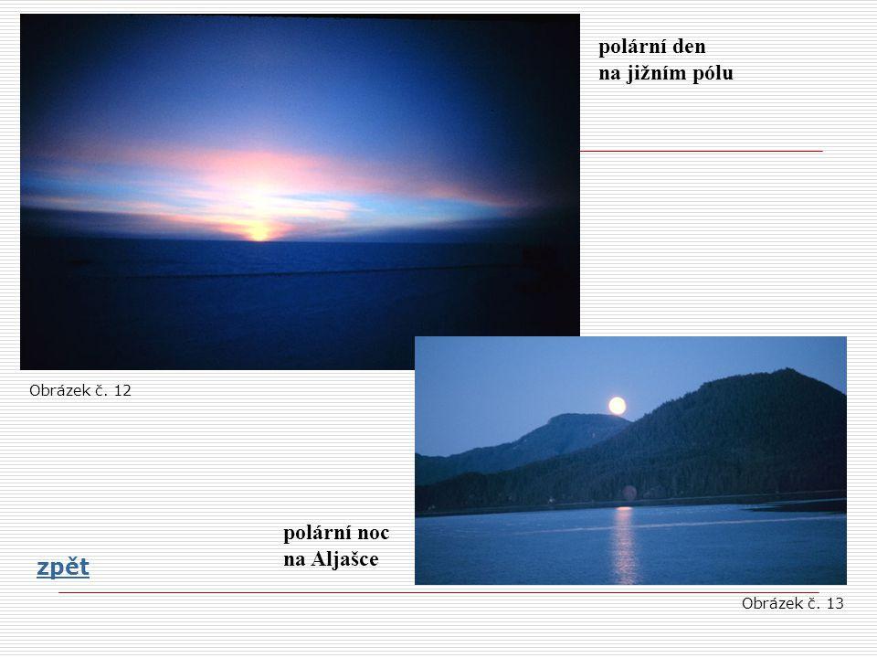 polární noc na Aljašce polární den na jižním pólu zpět Obrázek č. 12 Obrázek č. 13