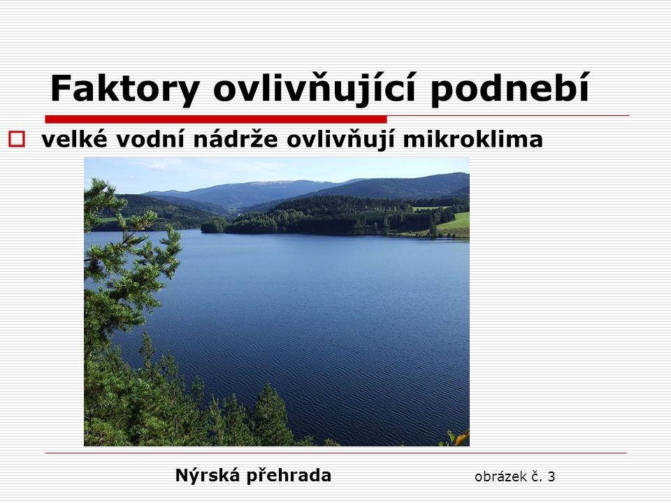 Faktory ovlivňující podnebí  velké vodní nádrže ovlivňují mikroklima Nýrská přehrada obrázek č. 3