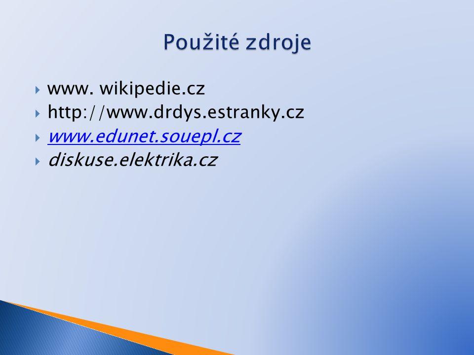  www. wikipedie.cz  http://www.drdys.estranky.cz  www.edunet.souepl.cz www.edunet.souepl.cz  diskuse.elektrika.cz