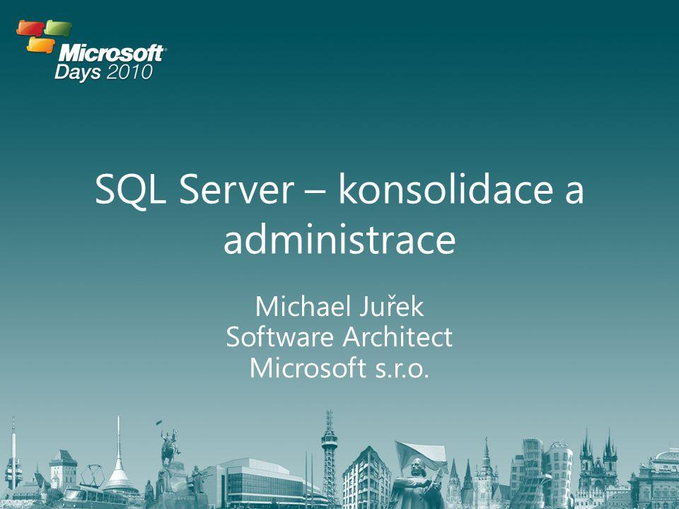 • Konsolidace má mnoho pozitivních přínosů • Konsolidace vyžaduje výběr ze široké palety možností, každá je unikátní • Důležité je nepodcenit zajištění a monitorování výkonnosti • V každé verzi SQL serveru je více technologií pro hromadnou správu • Trend do budoucna je oddělení databází od databázové infrastruktury a s ní spojené rozdělení odpovědností Shrnutí