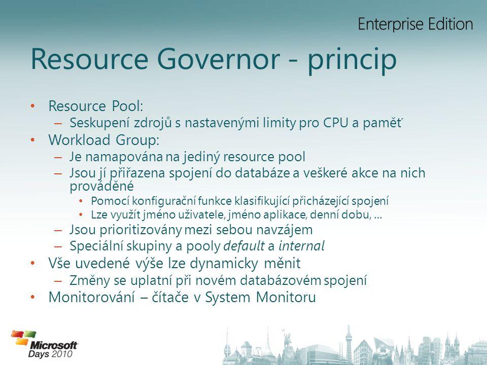 • Resource Pool: – Seskupení zdrojů s nastavenými limity pro CPU a paměť • Workload Group: – Je namapována na jediný resource pool – Jsou jí přiřazena