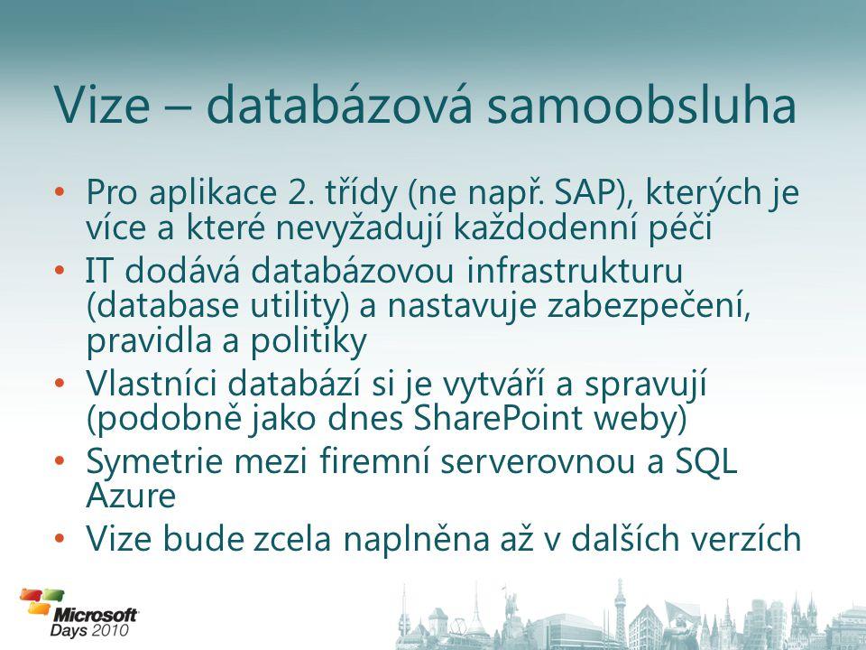• Pro aplikace 2. třídy (ne např. SAP), kterých je více a které nevyžadují každodenní péči • IT dodává databázovou infrastrukturu (database utility) a