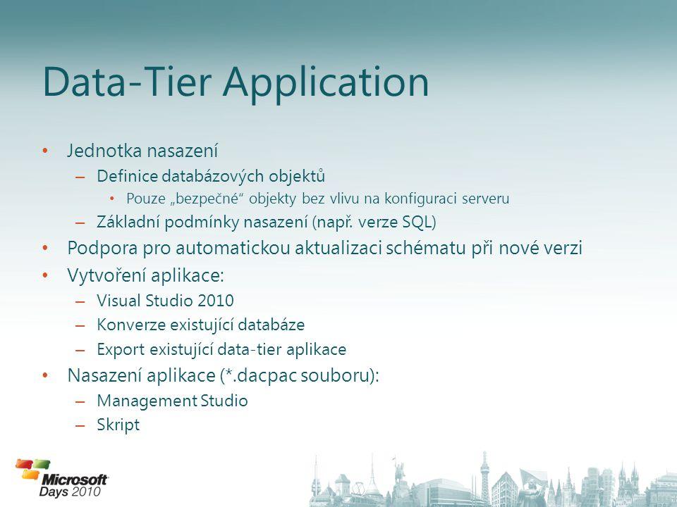 """• Jednotka nasazení – Definice databázových objektů • Pouze """"bezpečné"""" objekty bez vlivu na konfiguraci serveru – Základní podmínky nasazení (např. ve"""