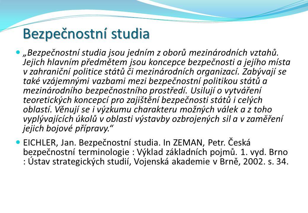 Strategická studia  Historicky se bezpečnostní studia dostávají do centra pozornosti vědců a politické sféry zejména ve druhé polovině 20.