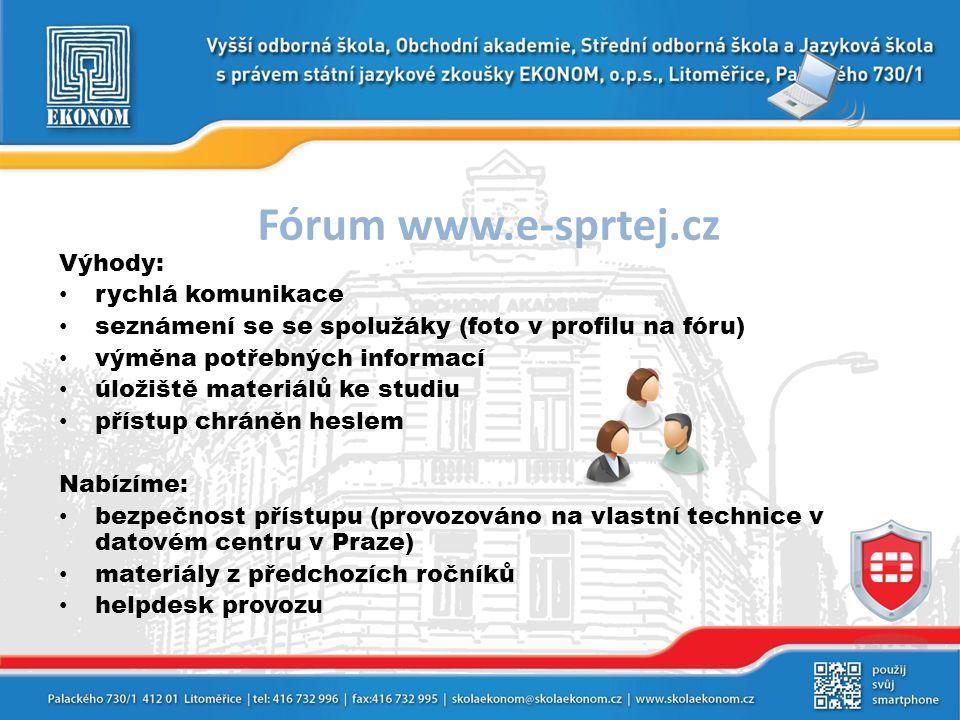 Fórum www.e-sprtej.cz Výhody: • rychlá komunikace • seznámení se se spolužáky (foto v profilu na fóru) • výměna potřebných informací • úložiště materi