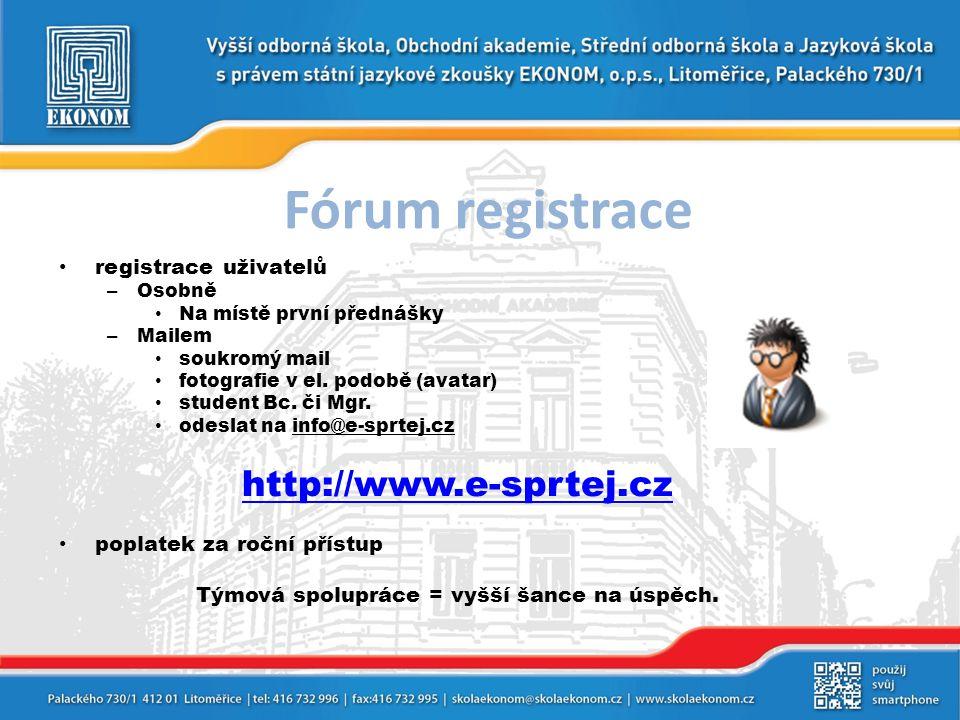Fórum registrace • registrace uživatelů – Osobně • Na místě první přednášky – Mailem • soukromý mail • fotografie v el. podobě (avatar) • student Bc.