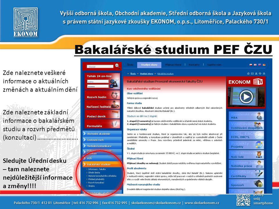 Bakalářské studium PEF ČZU Zde naleznete veškeré informace o aktuálních změnách a aktuálním dění Zde naleznete základní informace o bakalářském studiu