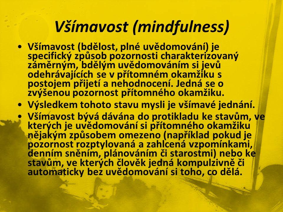 •Všímavost (bdělost, plné uvědomování) je specifický způsob pozornosti charakterizovaný záměrným, bdělým uvědomováním si jevů odehrávajících se v přít