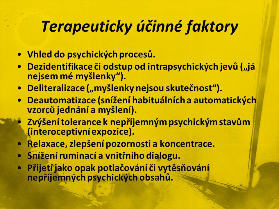 """•Vhled do psychických procesů. •Dezidentifikace či odstup od intrapsychických jevů (""""já nejsem mé myšlenky""""). •Deliteralizace (""""myšlenky nejsou skuteč"""