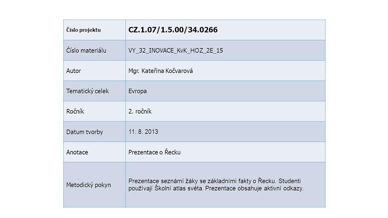 Číslo projektu CZ.1.07/1.5.00/34.0266 Číslo materiálu VY_32_INOVACE_KvK_ HOZ _2E_15 Autor Mgr. Kateřina Kočvarová Tematický celek Evropa Ročník 2. r o