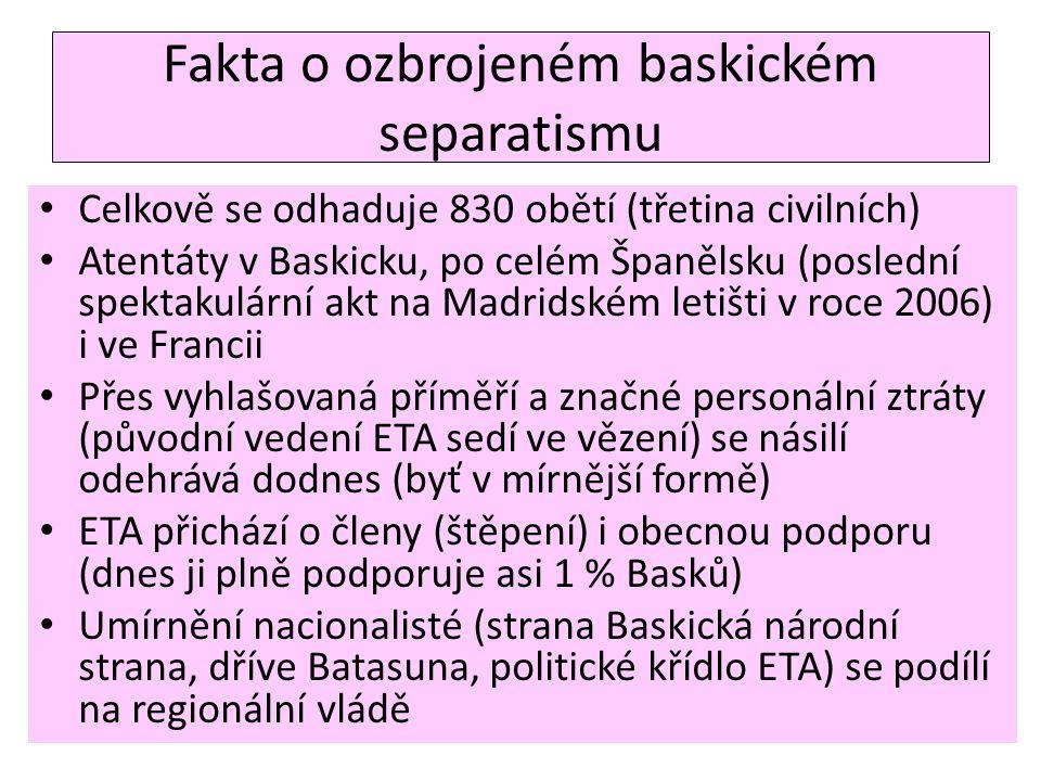 Fakta o ozbrojeném baskickém separatismu • Celkově se odhaduje 830 obětí (třetina civilních) • Atentáty v Baskicku, po celém Španělsku (poslední spekt
