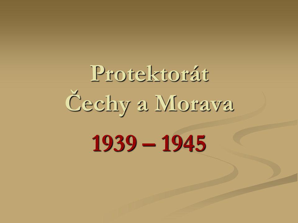 Protektorát Čechy a Morava 1939 – 1945
