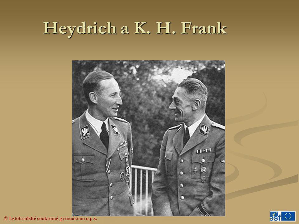 © Letohradské soukromé gymnázium o.p.s. Heydrich a K. H. Frank