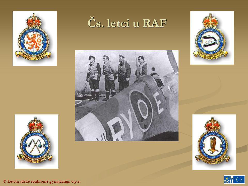 © Letohradské soukromé gymnázium o.p.s. Čs. letci u RAF Čs. letci u RAF