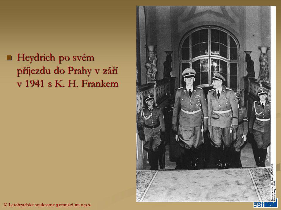 © Letohradské soukromé gymnázium o.p.s.  Heydrich po svém příjezdu do Prahy v září v 1941 s K. H. Frankem