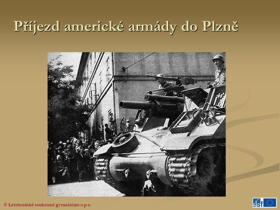© Letohradské soukromé gymnázium o.p.s. Příjezd americké armády do Plzně