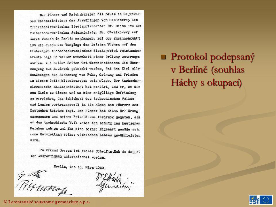 © Letohradské soukromé gymnázium o.p.s.  Protokol podepsaný v Berlíně (souhlas Háchy s okupací)