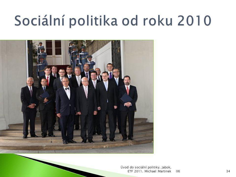 06 Úvod do sociální politiky. Jabok, ETF 2011. Michael Martinek34