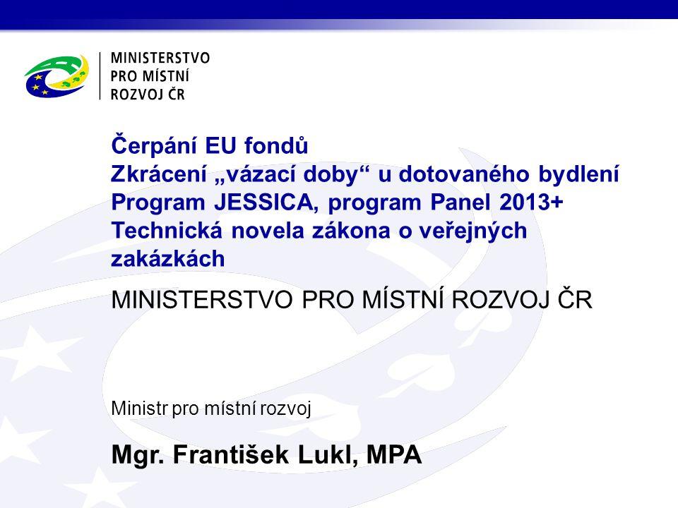 MINISTERSTVO PRO MÍSTNÍ ROZVOJ ČR Ministr pro místní rozvoj Mgr.