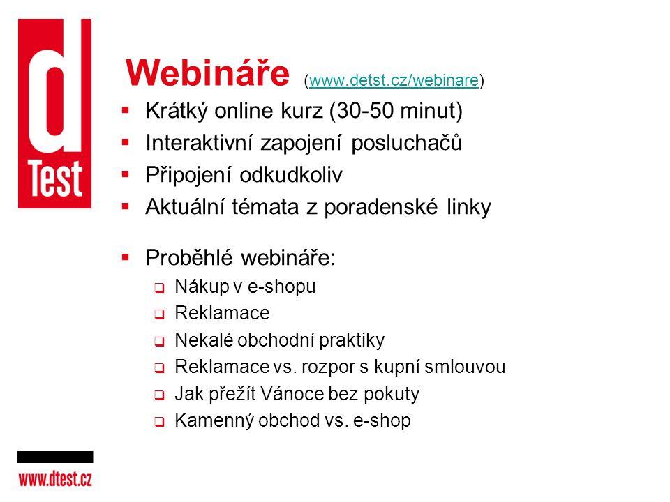 Webináře (www.detst.cz/webinare)www.detst.cz/webinare  Krátký online kurz (30-50 minut)  Interaktivní zapojení posluchačů  Připojení odkudkoliv  A