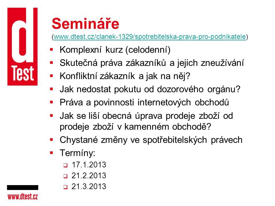 Semináře (www.dtest.cz/clanek-1329/spotrebitelska-prava-pro-podnikatele)www.dtest.cz/clanek-1329/spotrebitelska-prava-pro-podnikatele  Komplexní kurz