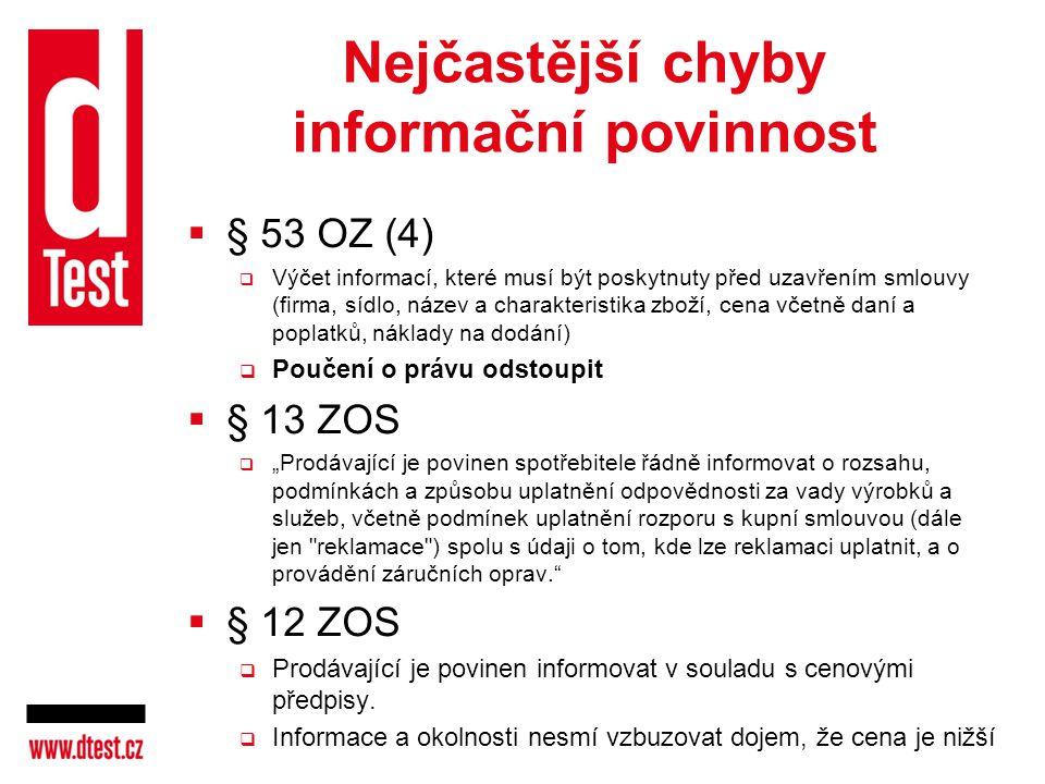 Nejčastější chyby informační povinnost  § 53 OZ (4)  Výčet informací, které musí být poskytnuty před uzavřením smlouvy (firma, sídlo, název a charak