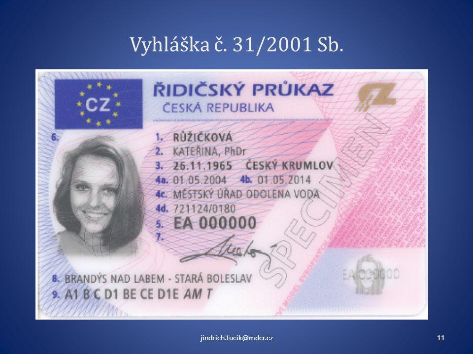 Vyhláška č. 31/2001 Sb. jindrich.fucik@mdcr.cz11