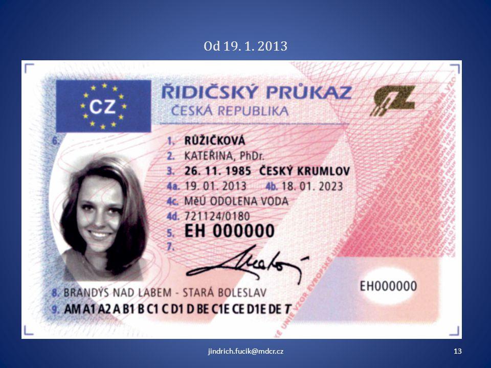 Od 19. 1. 2013 jindrich.fucik@mdcr.cz13