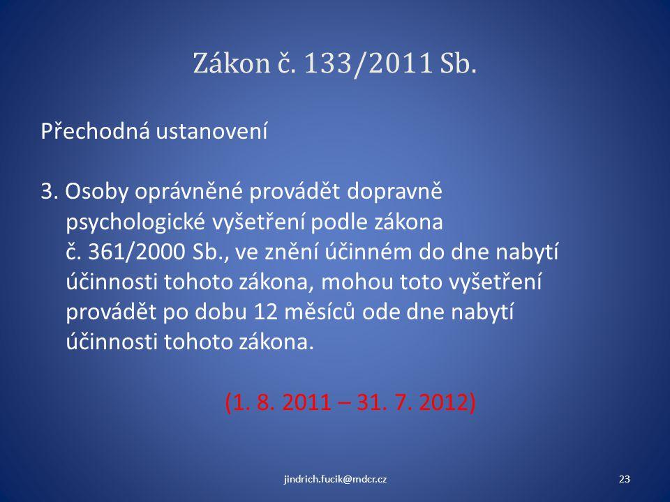 Zákon č. 133/2011 Sb. Přechodná ustanovení 3. Osoby oprávněné provádět dopravně psychologické vyšetření podle zákona č. 361/2000 Sb., ve znění účinném