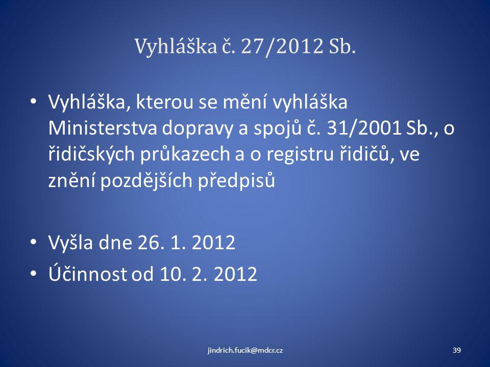 Vyhláška č. 27/2012 Sb. • Vyhláška, kterou se mění vyhláška Ministerstva dopravy a spojů č. 31/2001 Sb., o řidičských průkazech a o registru řidičů, v