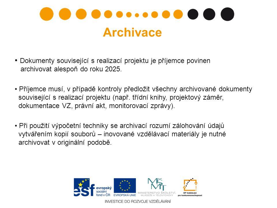 • Dokumenty související s realizací projektu je příjemce povinen archivovat alespoň do roku 2025.