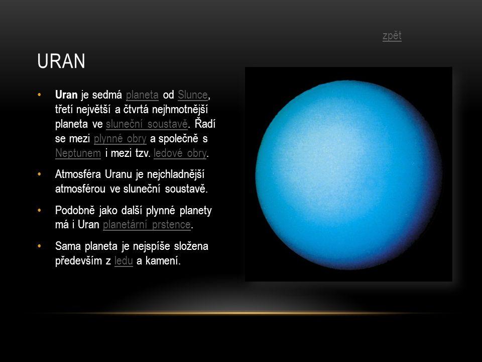 • Uran je sedmá planeta od Slunce, třetí největší a čtvrtá nejhmotnější planeta ve sluneční soustavě.