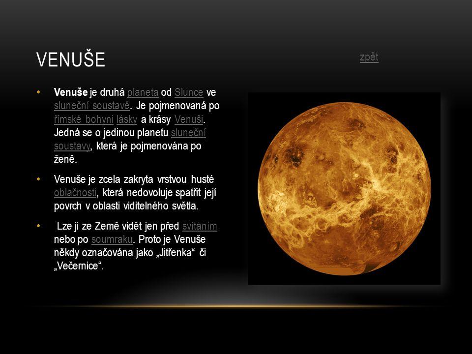 • Venuše je druhá planeta od Slunce ve sluneční soustavě.
