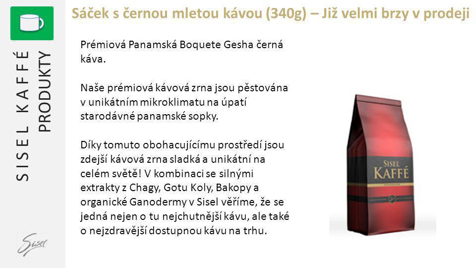 S I S E L K A F F É PRODUKTY Sáček s černou mletou kávou (340g) – Již velmi brzy v prodeji Prémiová Panamská Boquete Gesha černá káva. Naše prémiová k