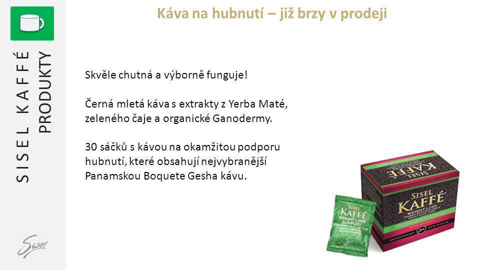 S I S E L K A F F É PRODUKTY Káva na hubnutí – již brzy v prodeji Skvěle chutná a výborně funguje! Černá mletá káva s extrakty z Yerba Maté, zeleného