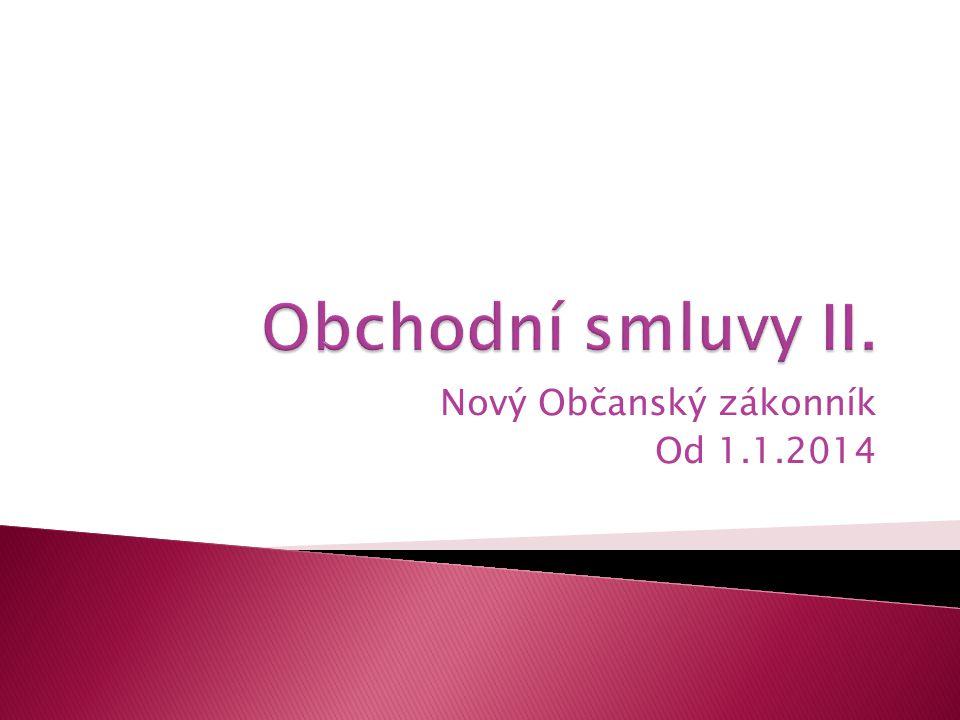 Nový Občanský zákonník Od 1.1.2014