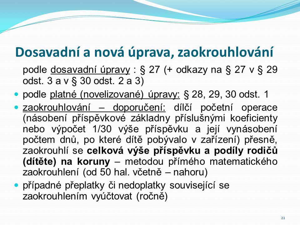 Dosavadní a nová úprava, zaokrouhlování podle dosavadní úpravy : § 27 (+ odkazy na § 27 v § 29 odst. 3 a v § 30 odst. 2 a 3)  podle platné (novelizov