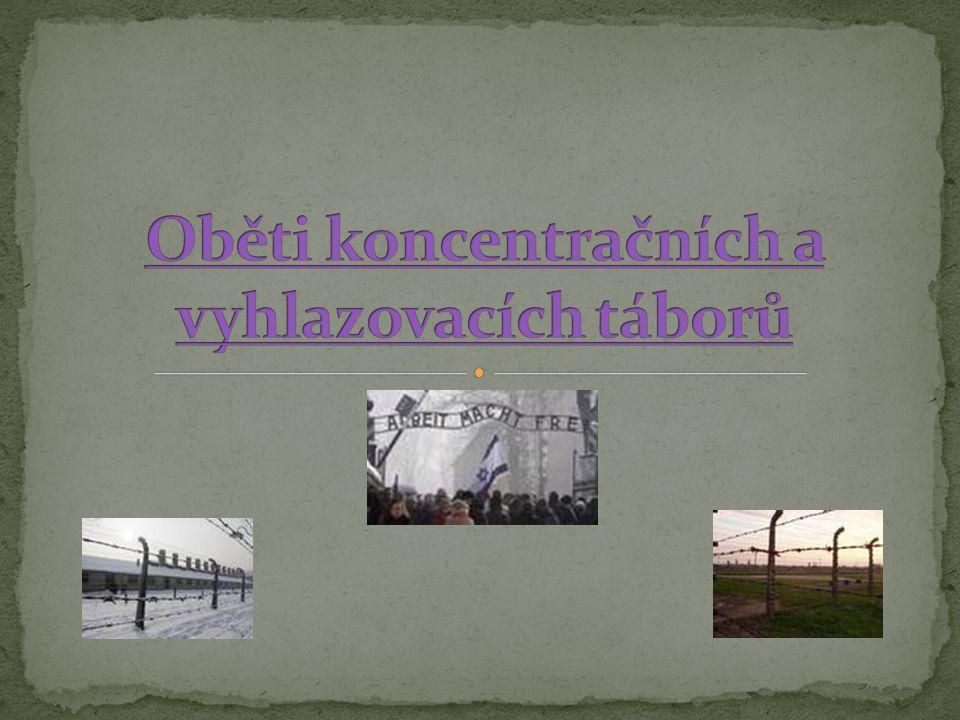  Po porážce Německa nacházeli spojenečtí vojáci po celé Evropě strašlivé koncentrační tábory, což bylo zařízení sloužící k izolaci, terorizování a fyzické likvidaci a vyhlazování celých národů a národnostních skupin.