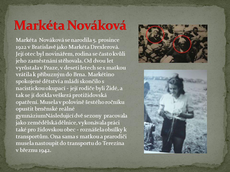 Markéta Nováková se narodila 5. prosince 1922 v Bratislavě jako Markéta Drexlerová. Její otec byl novinářem, rodina se často kvůli jeho zaměstnání stě