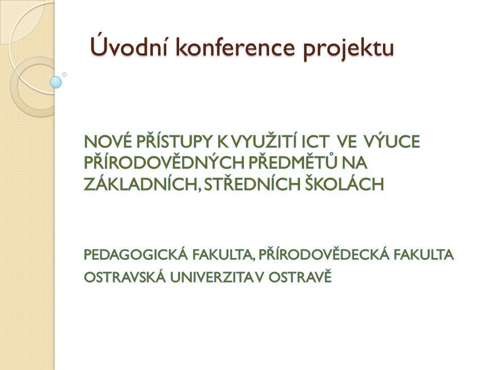 Úvodní konference projektu Úvodní konference projektu