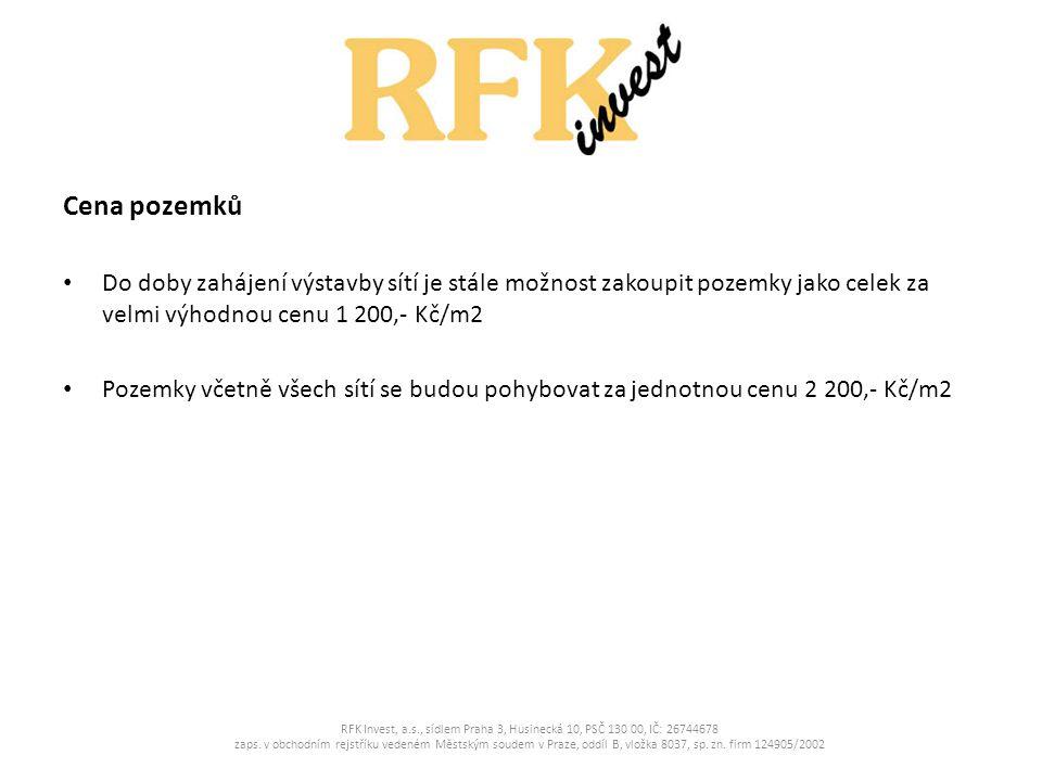 RFK Invest, a.s., sídlem Praha 3, Husinecká 10, PSČ 130 00, IČ: 26744678 zaps.