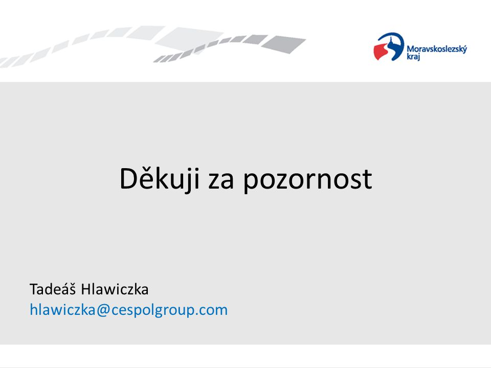 Děkuji za pozornost Tadeáš Hlawiczka hlawiczka@cespolgroup.com