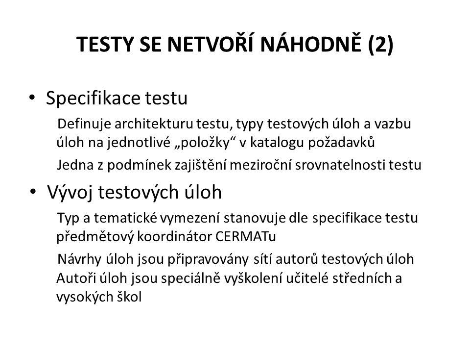 """TESTY SE NETVOŘÍ NÁHODNĚ (2) • Specifikace testu Definuje architekturu testu, typy testových úloh a vazbu úloh na jednotlivé """"položky"""" v katalogu poža"""