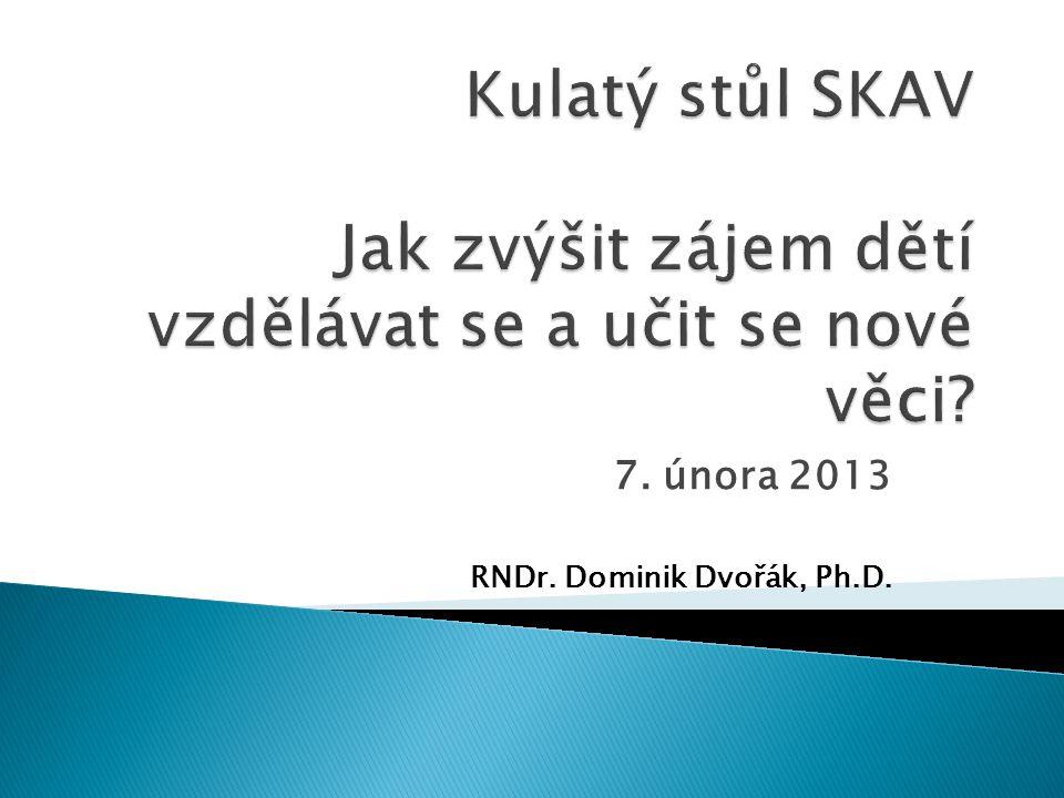 7. února 2013 RNDr. Dominik Dvořák, Ph.D.