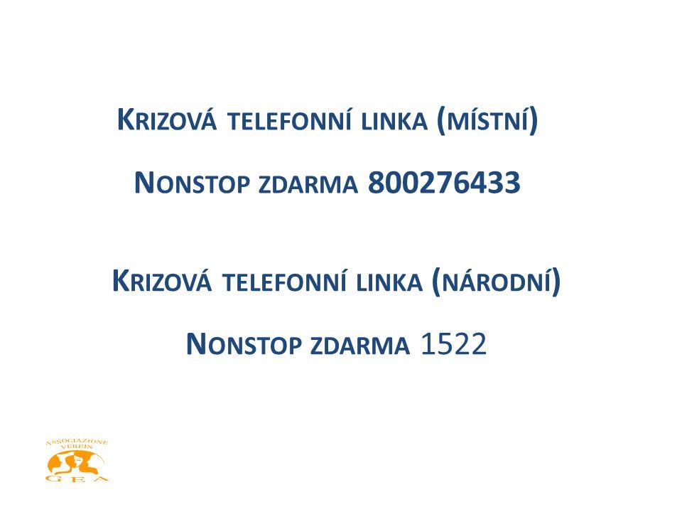 K RIZOVÁ TELEFONNÍ LINKA ( MÍSTNÍ ) N ONSTOP ZDARMA 800276433 K RIZOVÁ TELEFONNÍ LINKA ( NÁRODNÍ ) N ONSTOP ZDARMA 1522