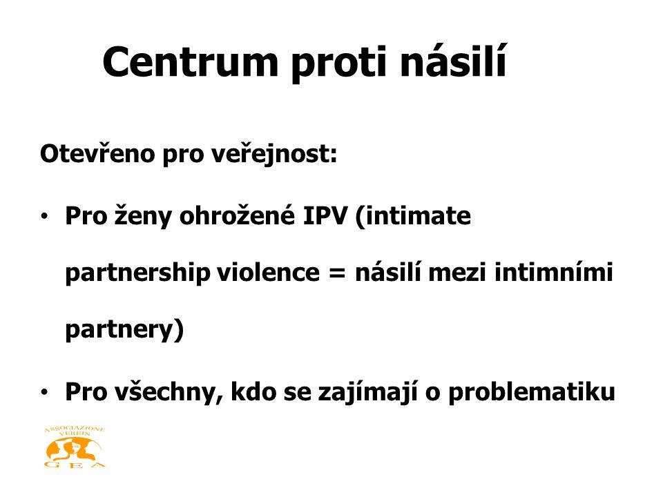 Centrum proti násilí Otevřeno pro veřejnost: • Pro ženy ohrožené IPV (intimate partnership violence = násilí mezi intimními partnery) • Pro všechny, kdo se zajímají o problematiku