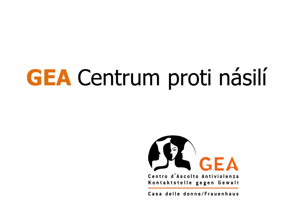 """Asociace (NGO) """"Gea Bolzano Dvě samostatné struktury Centrum proti násilí Telefonická krizová linka 0 - 24 Azylový dům s utajenou adresou"""