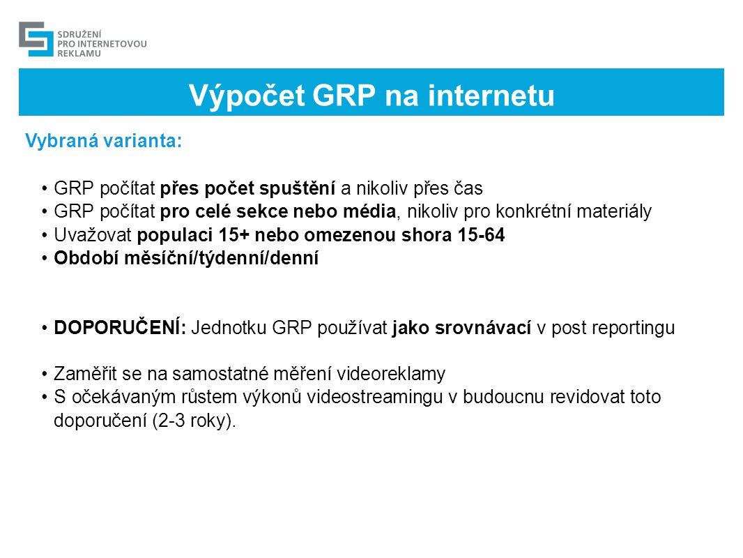 Výpočet GRP na internetu Vybraná varianta: •GRP počítat přes počet spuštění a nikoliv přes čas •GRP počítat pro celé sekce nebo média, nikoliv pro kon