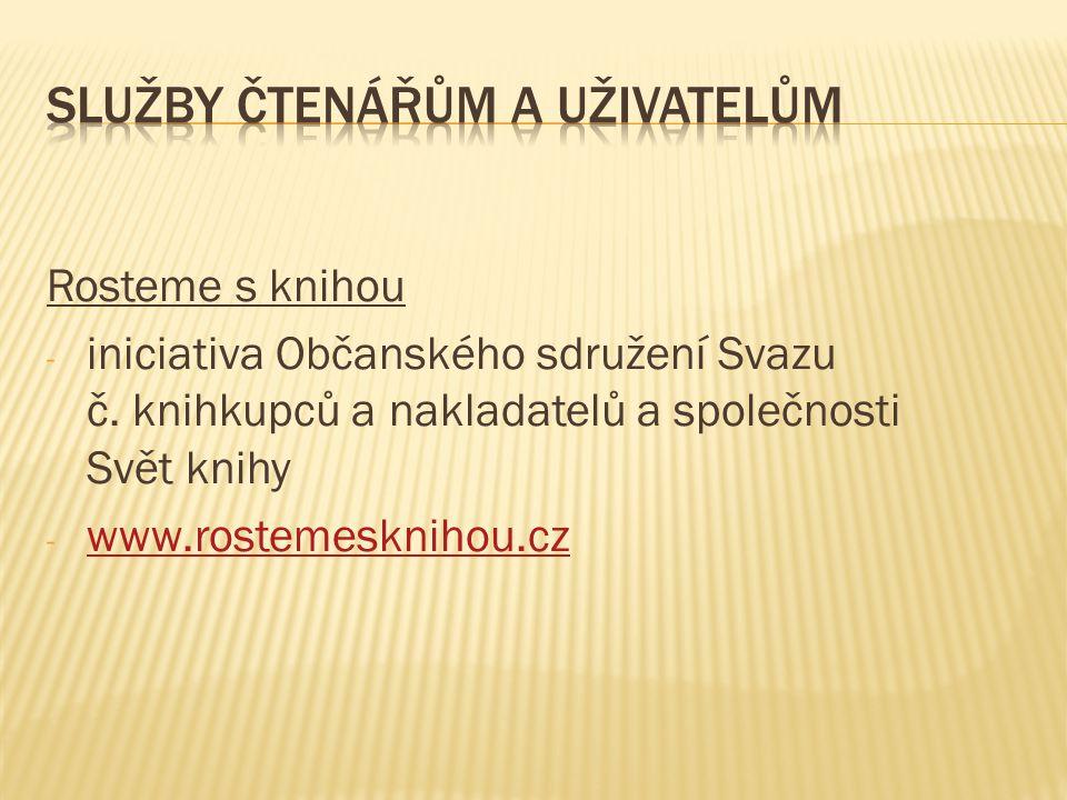 Rosteme s knihou - iniciativa Občanského sdružení Svazu č. knihkupců a nakladatelů a společnosti Svět knihy - www.rostemesknihou.cz www.rostemesknihou
